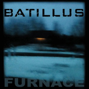 Batillus - Furnace album
