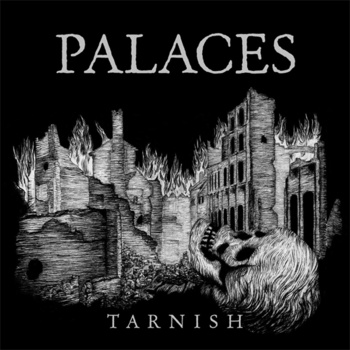 Palaces - Tarnish