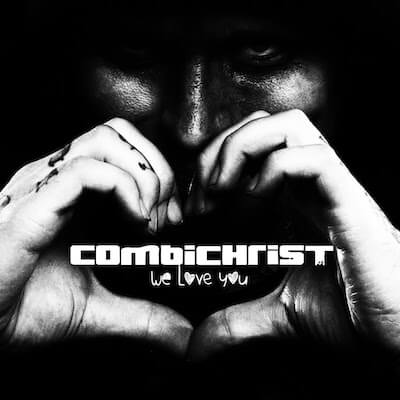 we love you Combichrist