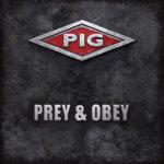 Review: PIG - Prey & Obey